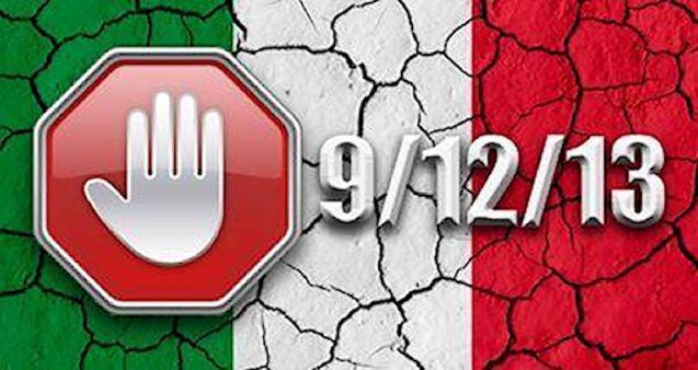 9 DICEMBRE 2013 - L'ITALIA SI FERMA